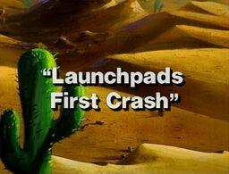 Title-LaunchpadsFirstCrash