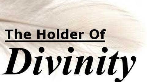 "The Holders Series - ""The Holder Of Divinity"""