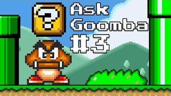 Ask Goomba 3 (ft