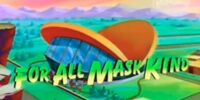 For All Mask-Kind