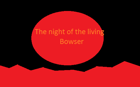 File:The night of the living bowser 2.png