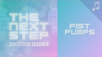 """""""Fist Pumps"""" - Songs from The Next Step Season 5"""