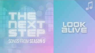 """""""Look Alive"""" - Songs from The Next Step Season 5"""