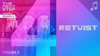"""Retwist"" - Songs from The Next Step Season 4"