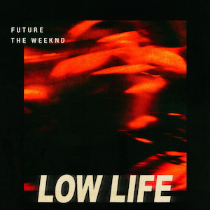 File:Future - Low Life ft. The Weeknd.png