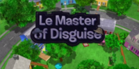 Le Master of Disguise