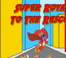 Super Royals to the Rescue