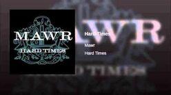 """Hard Times"" - MAWR"