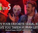 Who's Your Favorite Serial Killer? Have You Taken Human Life?