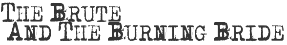 Bruteandburningbride1