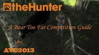 TheHunter - A Bear Too Far competition guide by AVC2013