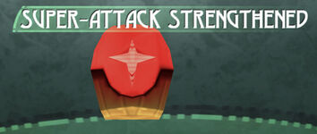 Super-Attack Strengthened