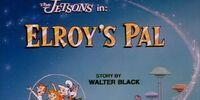 Elroy's Pal