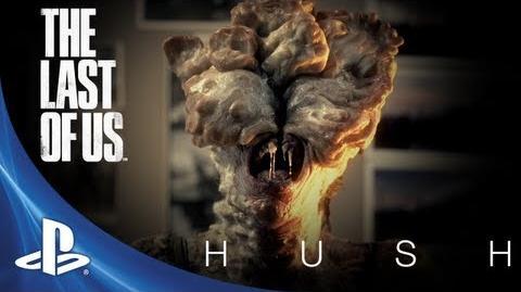 The Last of Us Development Series Episode 1 Hush