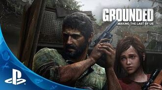 Grounded The Making of The Last of Us