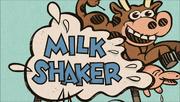 S1E14A Milk Shaker