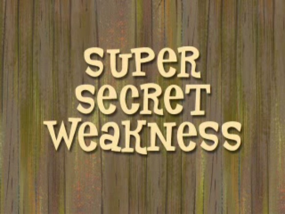 File:2008-05-17 - Episode 5 Super Secret Weakness.jpg