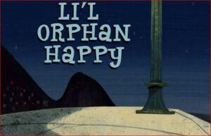 Li'l Orphan Happy