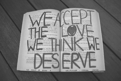 File:We-accept-the-love-we-tink-we-deserve.jpg