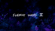 S6E16 Format Wars II Title Card
