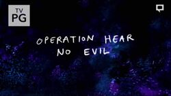 S8E14 Operation Hear No Evil Title Card