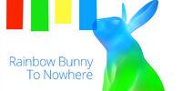 Rainbow Bunny To Nowhere