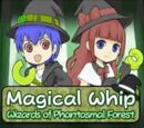 Magical Whip:Wizards Of Phantasmal Forest