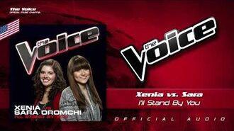 Xenia vs. Sara Oromchi- I'll Stand by You