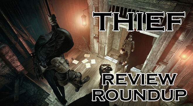 Thief review roundup