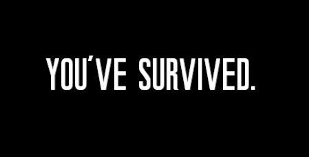 File:You've Survived.png