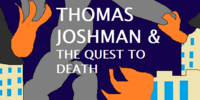 Thomas Joshman and the Quest to Death