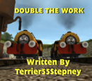 Double the Work