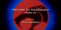 Return to Thundera - Part IV
