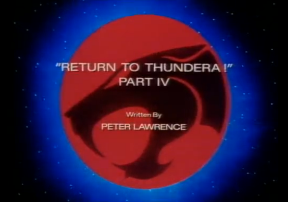 File:Return to Thundera - Part IV - Title Card.png