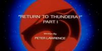 Return to Thundera - Part I
