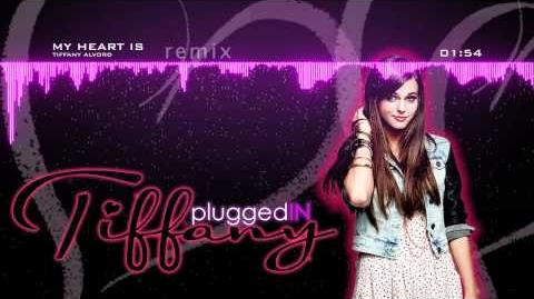 My Heart Is - REMIX - Tiffany PLUGGED-IN