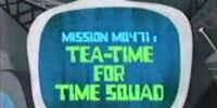 Tea Time for Time Squad