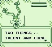 Two Things...Talent and Luck