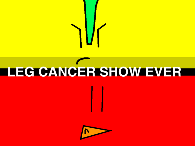 File:Leg Cancer Show Ever.png