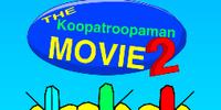 The Koopatroopaman Movie 2/Home Video