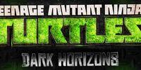 TMNT: Dark Horizons