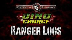 "Database Ranger's Dino Charge Ranger Logs DC02 ""Past, Present, and Fusion"""