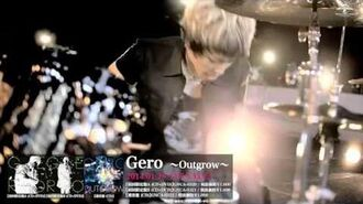 【Gero】2nd Single「〜Outgrow〜」Music Video -Full ver.-
