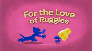 For The Love of Ruggles