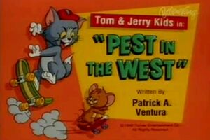 Pest in the West title (Tom & Jerry Kids)