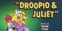 Droopio & Juliet