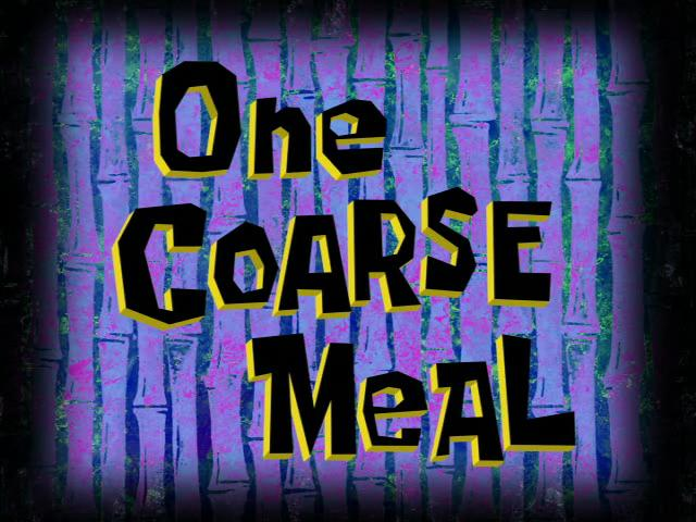 File:One Coarse Meal.jpg