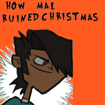 How mal ruined Christmas
