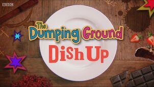 The Dumping Ground Dish Up