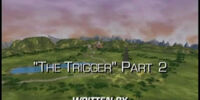The Trigger, Part 2